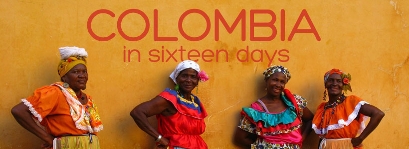Travelogue for Colombia in sixteen days
