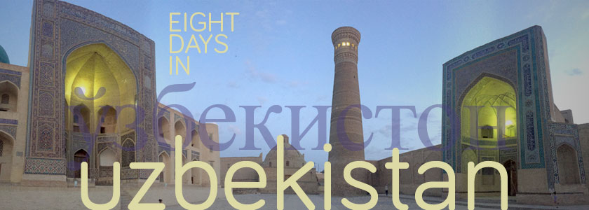 Itinerary for eight days in Uzbekistan. Plans, tips, day-to-day and costs.