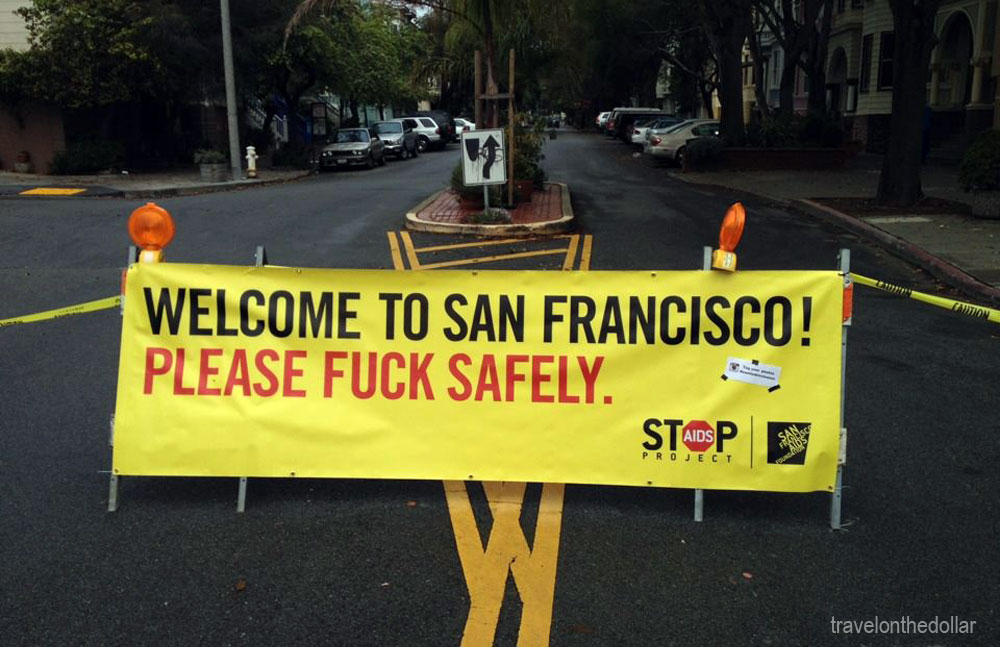 Welcome to San Francisco, Please fuck safely.