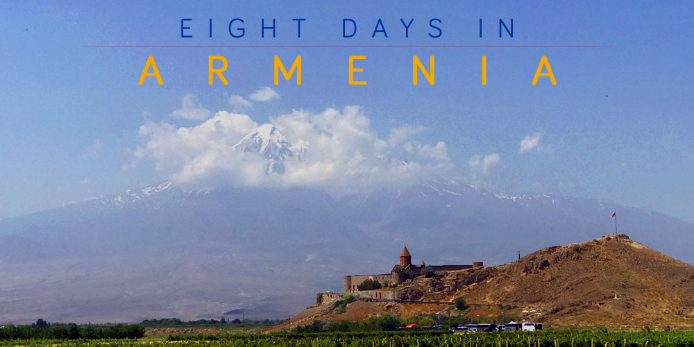 Armenia - Eight Days Armenia - Eight Days ItineraryItinerary