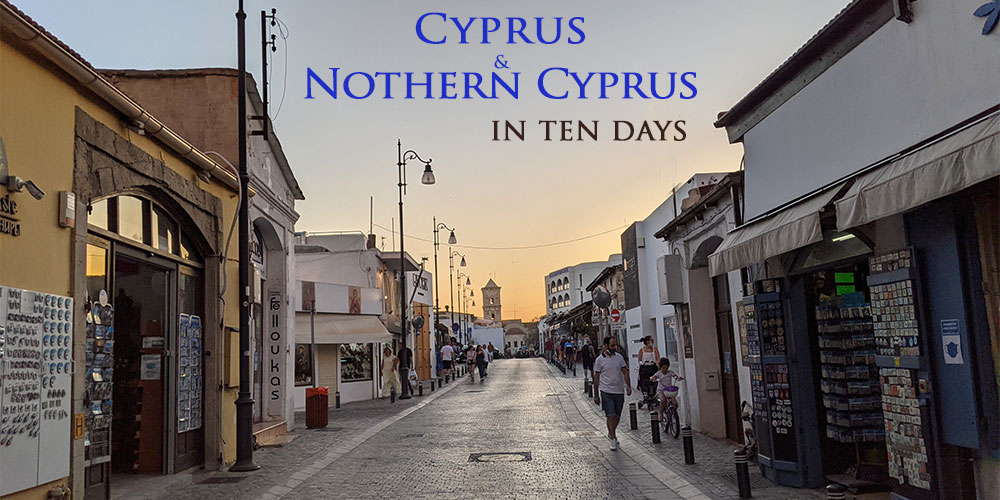 Cyprus and Northern Cyprus - Ten Days Itinerary